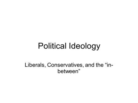 "Liberals, Conservatives, and the ""in-between"""