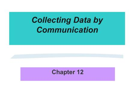 Collecting Data by Communication