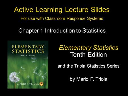 Slide 1- 1 Copyright © 2007 Pearson Education, Inc. Publishing as Pearson Addison-Wesley Active Learning Lecture Slides For use with Classroom Response.