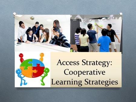 Access Strategy: Cooperative Learning Strategies.