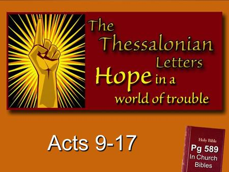 "Acts 9-17 Pg 589 In Church Bibles. ""To the Church of the Thessalonians..."" 1 Thessalonians 1:11."