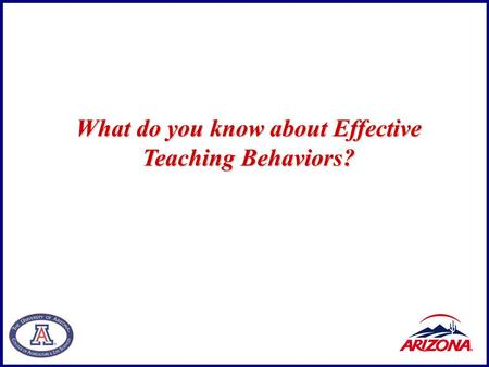 What do you know about Effective Teaching Behaviors?