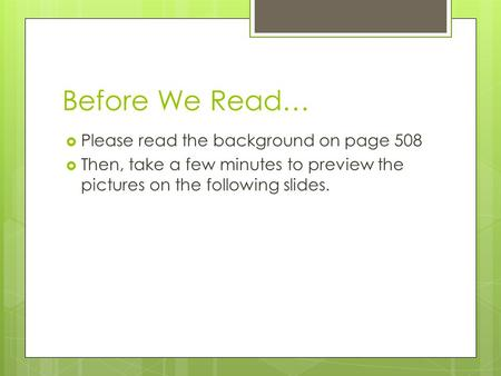 Before We Read…  Please read the background on page 508  Then, take a few minutes to preview the pictures on the following slides.