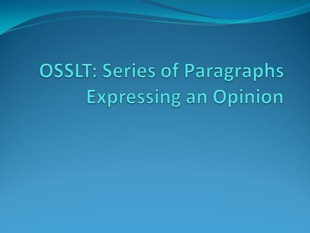 how to write an opinion piece osslt test