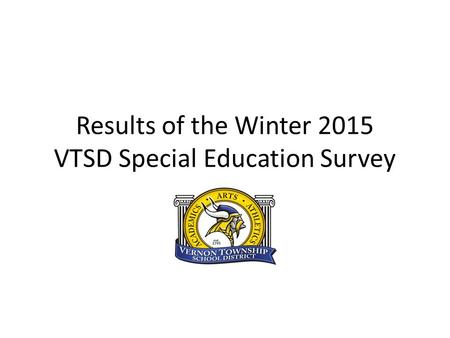 Results of the Winter 2015 VTSD Special Education Survey.