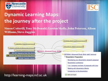 Simon Cotterill, Tony McDonald, Gordon Skelly, John Peterson, Alison Williams, Steve Juggins Dynamic Learning Maps: the.