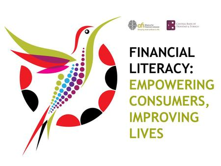 FINANCIAL LITERACY: EMPOWERING CONSUMERS, IMPROVING LIVES.