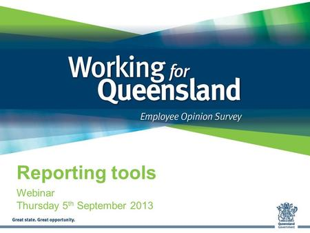 Reporting tools Webinar Thursday 5 th September 2013.