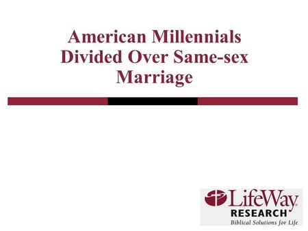 American Millennials Divided Over Same-sex Marriage.