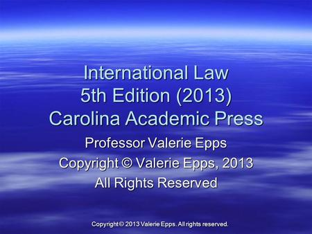 International Law 5th Edition (2013) Carolina Academic Press