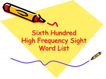 Sixth Hundred High Frequency Sight Word List. can't.