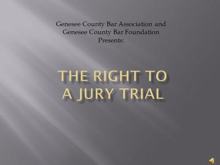 Genesee County Bar Association and Genesee County Bar Foundation Presents: