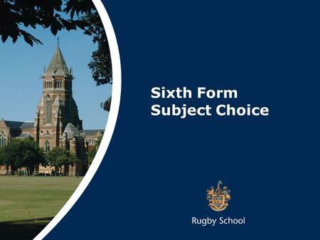 Sixth Form Subject Choice. What to choose? Subjects you will enjoy Subjects you will be good at Subjects that make sense.