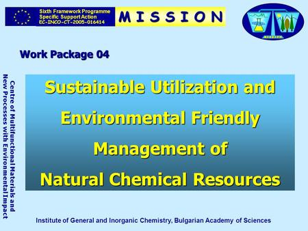 Work Package 04 Sixth Framework Programme Specific Support Action EC-INCO-CT-2005-016414 Centre of Multifunctional Materials and New Processes with Environmental.
