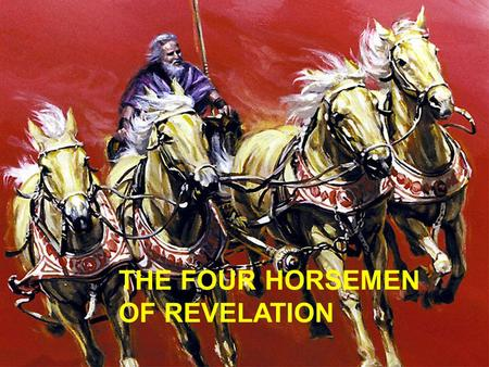 THE FOUR HORSEMEN OF REVELATION. THE SYMBOLS EXPLAINED Q.1) What do horses and riders often represent in prophecy? –Z–Zechariah 1:8-10; 6:2-5 –A–A. [1:10]