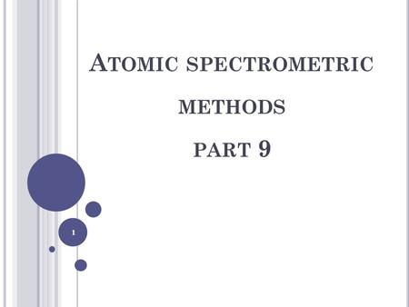 1 A TOMIC SPECTROMETRIC METHODS PART 9. 2 Interferences : Four classes of interferences: 1-Spectral interferences 2-Chemical interferences 3- Refractory.