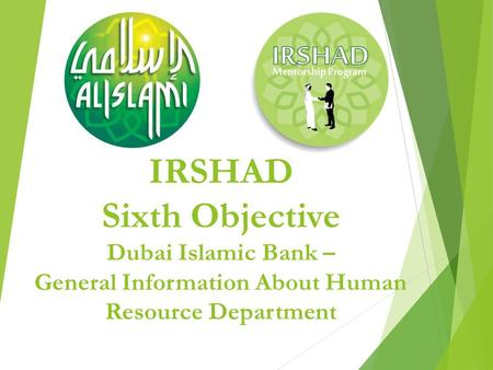 IRSHAD Sixth Objective Dubai Islamic Bank – General Information About Human Resource Department.