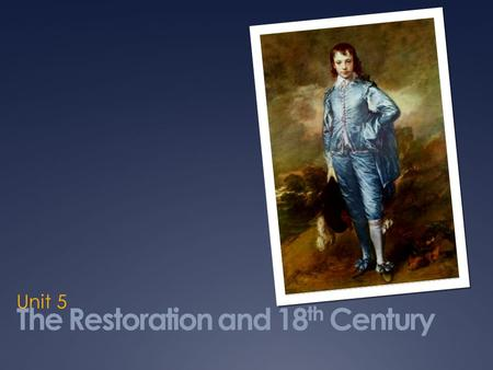 The Restoration and 18th Century