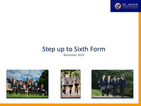 St John's International School Step up to Sixth Form November 2014.