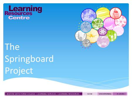 The Springboard Project Bolton sixth form college.