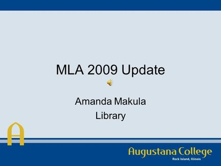 MLA 2009 Update Amanda Makula Library What has changed? Works Cited entries Paper formatting (margins, headings, etc.) and in-text citations remain the.