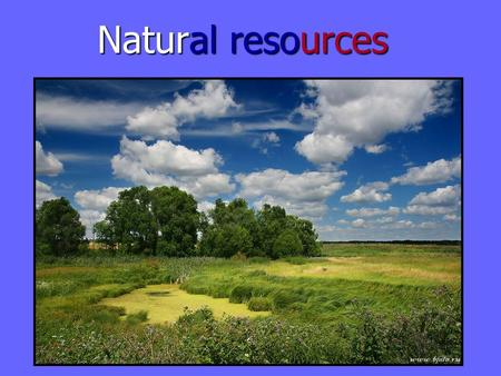 Natural resources Natural resources. There are 2 million rivers in Russia. There are 2 million rivers in Russia. The longest river in Europe,the Volga,
