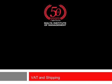 VAT and Shipping.  The consideration of VAT related aspects in the shipping world are becoming more frequent and complex. The reasons for this are the.