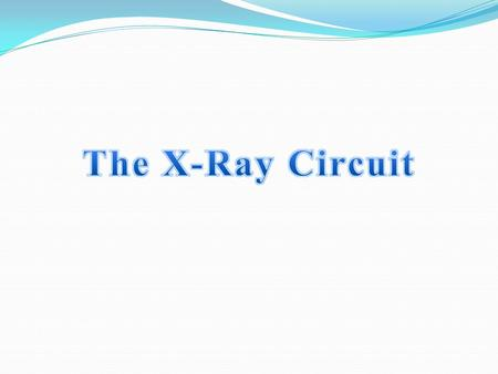 The X-Ray Circuit.