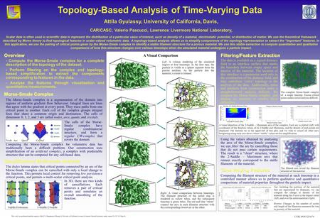Topology-Based Analysis of Time-Varying Data Scalar data is often used in scientific data to represent the distribution of a particular value of interest,