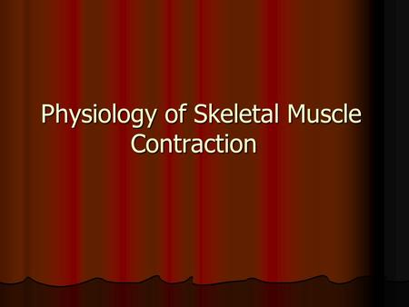Physiology of Skeletal Muscle Contraction. The Muscle Action Potential ( AP ) The Muscle Action Potential ( AP ) Muscle RMP = -90 mV ( same as in nerves.