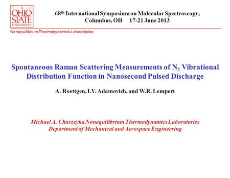 Nonequilibrium Thermodynamics Laboratories Spontaneous Raman Scattering Measurements of N 2 Vibrational Distribution Function in Nanosecond Pulsed Discharge.