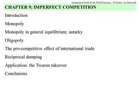 CHAPTER 9; IMPERFECT COMPETITION