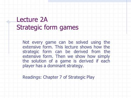 Lecture 2A Strategic form games