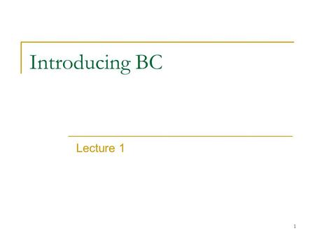 1 Introducing BC Lecture 1. 2 Schedule of the lecture Situating Modern BC Theory within the context of Macroeconomic theory (Mankiw, JEL 90) RBC methodology.