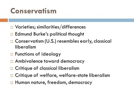 Conservatism Varieties; similarities/differences