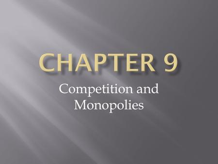 Competition and Monopolies. Perfect Competition  Market Structure : the extent to which competition prevails in particular markets  Market structures.
