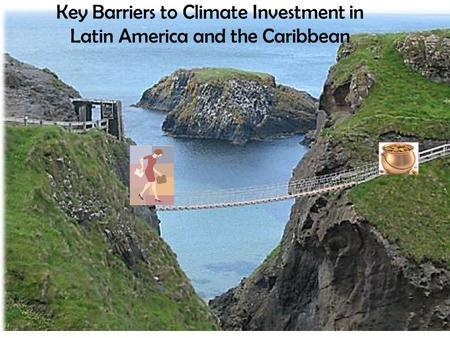 Key Barriers to Climate Investment in Latin America and the Caribbean.