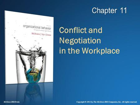 Conflict and Negotiation in the Workplace McGraw-Hill/Irwin Copyright © 2013 by The McGraw-Hill Companies, Inc. All rights reserved.