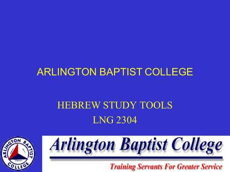 ARLINGTON BAPTIST COLLEGE HEBREW STUDY TOOLS LNG 2304.