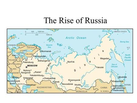 The Rise of Russia. Geography Cold Surrounded by water but……no warm water port for trading Forest Grasslands.