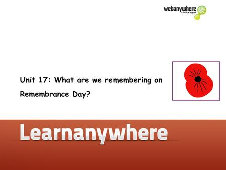 Unit 17: What are we remembering on Remembrance Day?