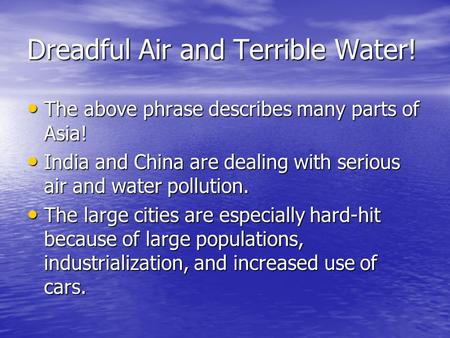 Dreadful Air and Terrible Water!
