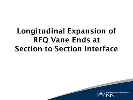 Longitudinal Expansion of RFQ Vane Ends at Section-to-Section Interface.