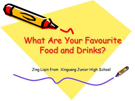 What Are Your Favourite Food and Drinks?
