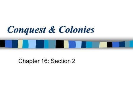 Conquest & Colonies Chapter 16: Section 2. Spain Builds an Empire After European explorers reached the Americas, countries began to scramble to establish.