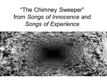 """The Chimney Sweeper"" from Songs of Innocence and Songs of Experience."