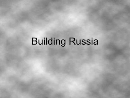 Building Russia. Who are some of the Russian leaders mentioned in Chapter 18? Why was Russia in need of reform? What was going on in Europe around 1300-1500ish?