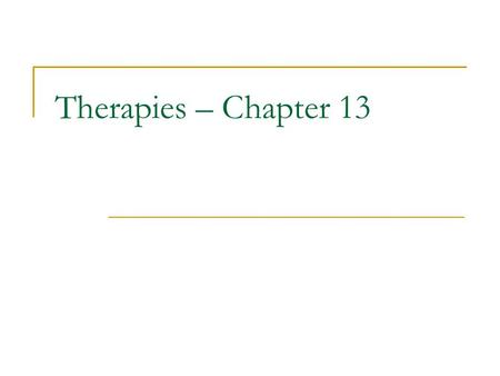 Therapies – Chapter 13. Cognitive Therapies based on changing clients' perceptions Stress Inoculation – focuses on self-talk REBT - Developed by Ellis.