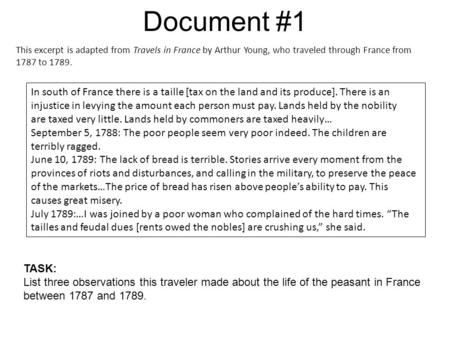 Document #1 This excerpt is adapted from Travels in France by Arthur Young, who traveled through France from 1787 to 1789. In south of France there is.