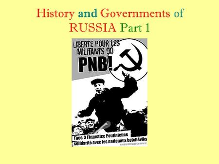 History and Governments of RUSSIA Part 1. Early Russia 1- From what people did modern Russians descend?.